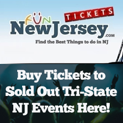 Fun New Jersey Tickets - Buy Sold Out Tickets